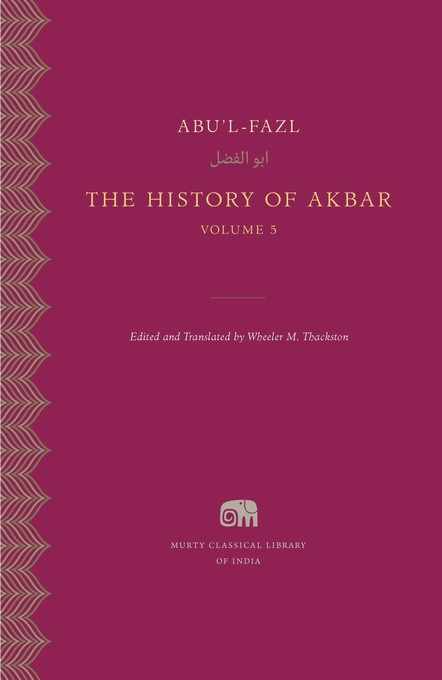 Cover: The History of Akbar, Volume 5, from Harvard University Press