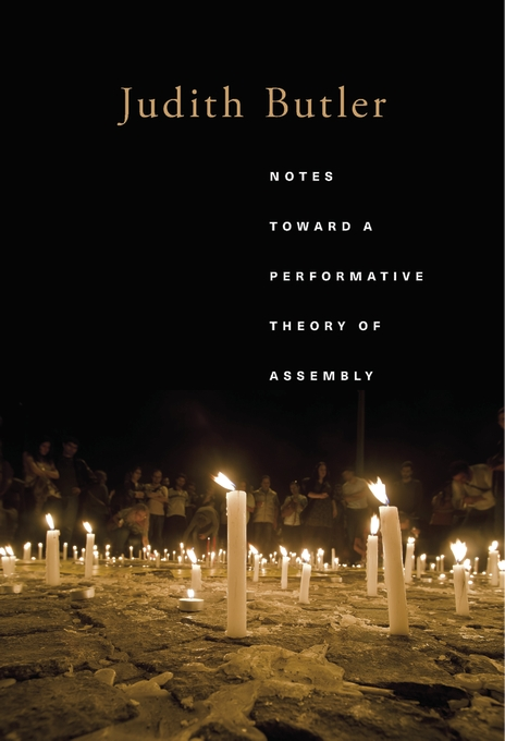 Cover: Notes Toward a Performative Theory of Assembly, from Harvard University Press