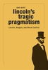 Jacket: Lincoln's Tragic Pragmatism