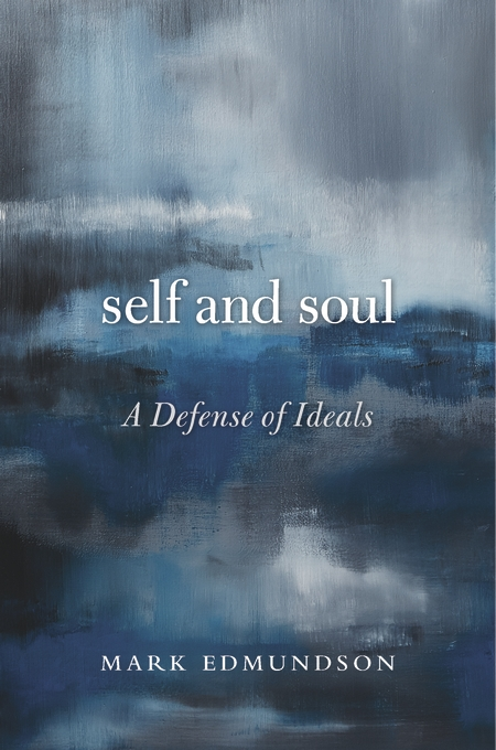 Cover: Self and Soul: A Defense of Ideals, from Harvard University Press