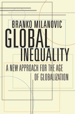 Cover: Global Inequality: A New Approach for the Age of Globalization, by Branko Milanovic, from Harvard University Press
