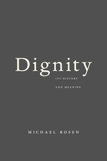 Cover: Dignity: Its History and Meaning