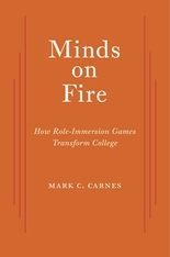 Cover: Minds on Fire: How Role-Immersion Games Transform College, by Mark C. Carnes, from Harvard University Press