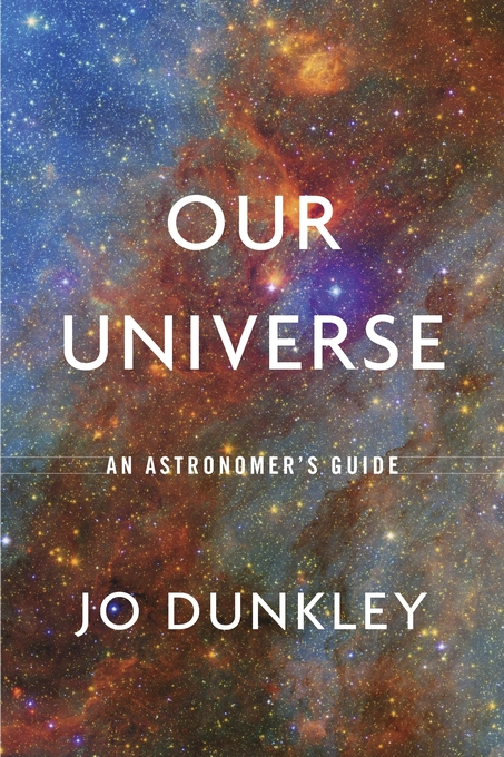 Cover: Our Universe: An Astronomer's Guide, from Harvard University Press