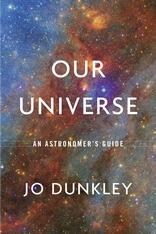 Cover: Our Universe: An Astronomer's Guide, by Jo Dunkley, from Harvard University Press