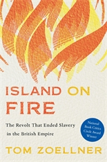 Cover: Island on Fire: The Revolt That Ended Slavery in the British Empire