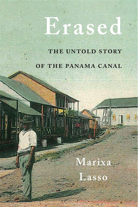 Cover: Erased: The Untold Story of the Panama Canal, from Harvard University Press
