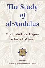 Cover: The Study of al-Andalus: The Scholarship and Legacy of James T. Monroe