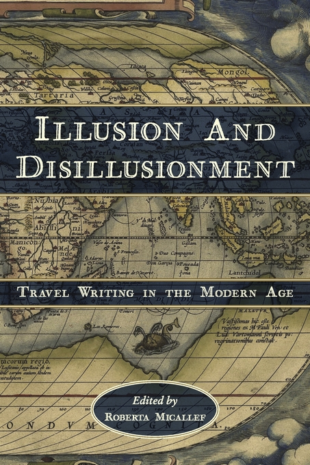 Cover: Illusion and Disillusionment: Travel Writing in the Modern Age, from Harvard University Press