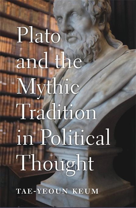 Cover: Plato and the Mythic Tradition in Political Thought, from Harvard University Press