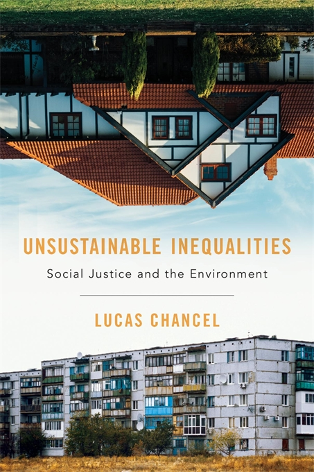 Cover: Unsustainable Inequalities: Social Justice and the Environment, from Harvard University Press