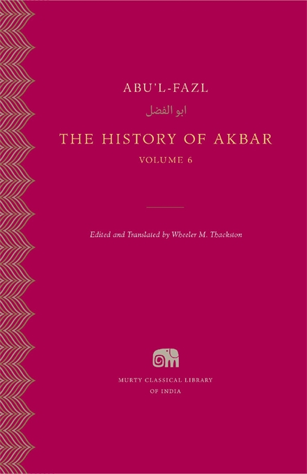 Cover: The History of Akbar, Volume 6, from Harvard University Press