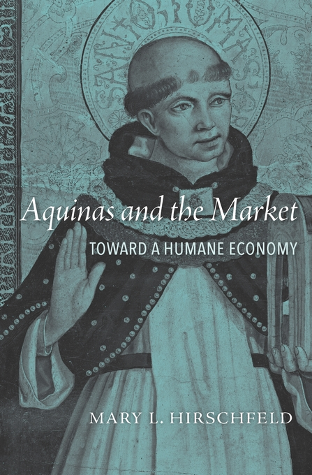 Cover: Aquinas and the Market: Toward a Humane Economy, from Harvard University Press