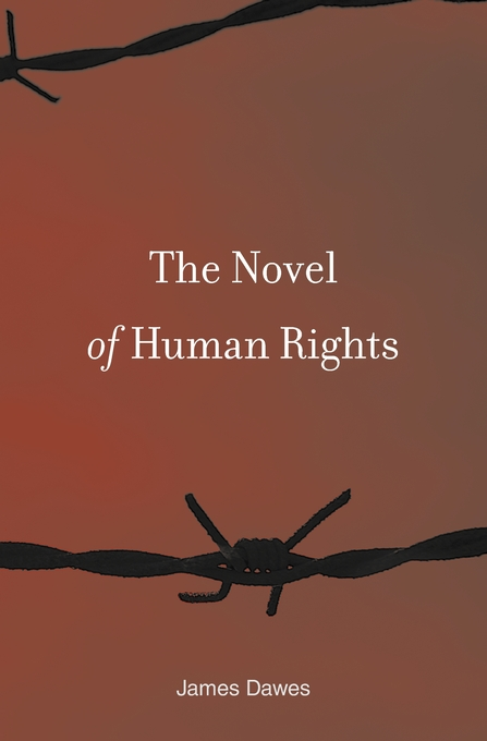 Cover: The Novel of Human Rights, by James Dawes, from Harvard University Press