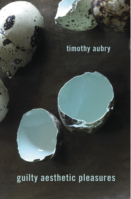 Cover: Guilty Aesthetic Pleasures, by Timothy Aubry, from Harvard University Press