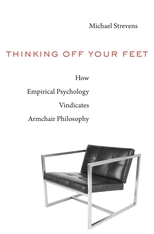 Cover: Thinking Off Your Feet: How Empirical Psychology Vindicates Armchair Philosophy