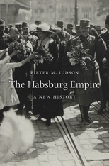 Cover: The Habsburg Empire: A New History, by Pieter M. Judson, from Harvard University Press
