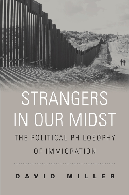 Cover: Strangers in Our Midst: The Political Philosophy of Immigration, from Harvard University Press