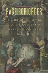 Cover: Rage for Order: The British Empire and the Origins of International Law, 1800–1850