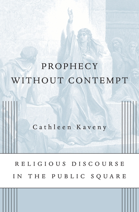 Cover: Prophecy without Contempt: Religious Discourse in the Public Square, from Harvard University Press