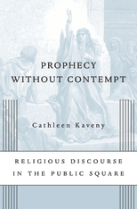 Cover: Prophecy without Contempt: Religious Discourse in the Public Square