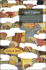 Cover: Forget English!: Orientalisms and World Literatures