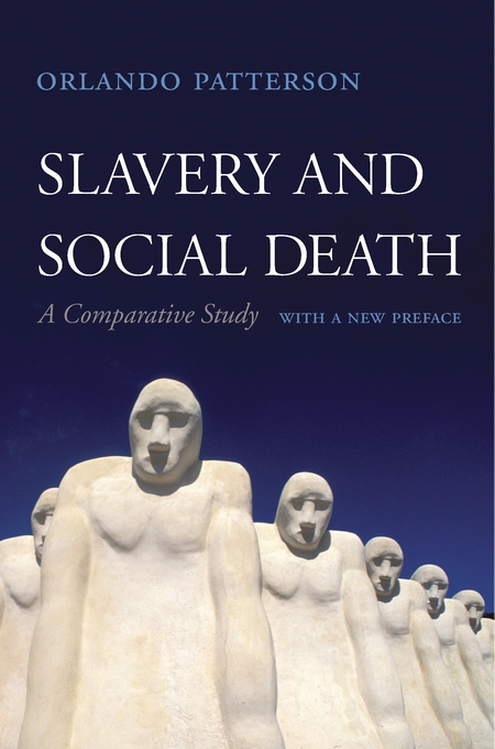 Cover: Slavery and Social Death: A Comparative Study, With a New Preface, from Harvard University Press