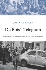 Cover: Du Bois's Telegram: Literary Resistance and State Containment