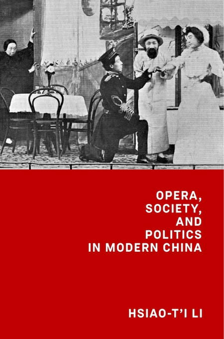 Cover: Opera, Society, and Politics in Modern China, from Harvard University Press