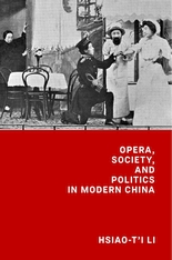 Cover: Opera, Society, and Politics in Modern China