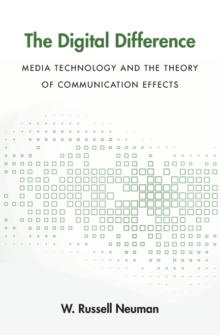 Cover: The Digital Difference: Media Technology and the Theory of Communication Effects, from Harvard University Press