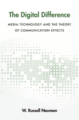 Cover: The Digital Difference: Media Technology and the Theory of Communication Effects
