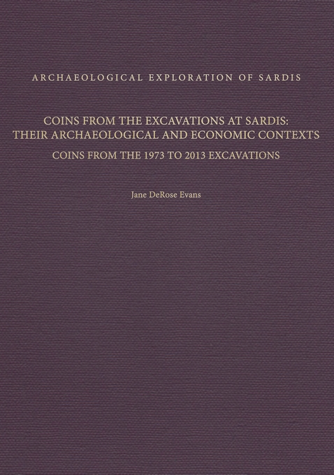 Cover: Coins from the Excavations at Sardis: Their Archaeological and Economic Contexts: Coins from the 1973 to 2013 Excavations, from Harvard University Press