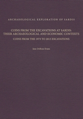 Cover: Coins from the Excavations at Sardis: Their Archaeological and Economic Contexts: Coins from the 1973 to 2013 Excavations