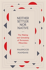 Cover: Neither Settler nor Native: The Making and Unmaking of Permanent Minorities