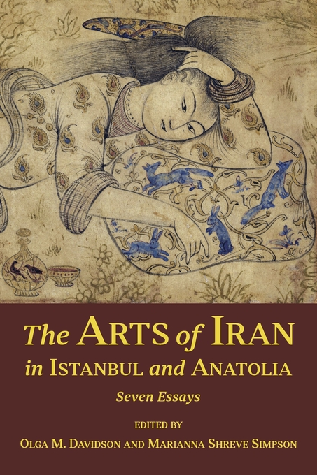 Cover: The Arts of Iran in Istanbul and Anatolia: Seven Essays, from Harvard University Press