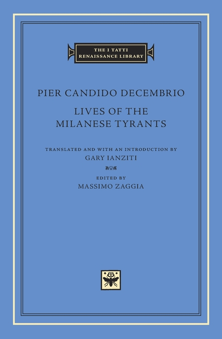 Cover: Lives of the Milanese Tyrants, from Harvard University Press