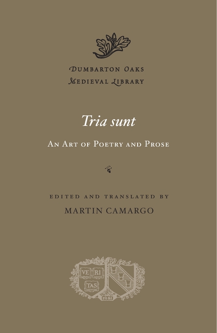 Cover: <i>Tria sunt</i>: An Art of Poetry and Prose, from Harvard University Press
