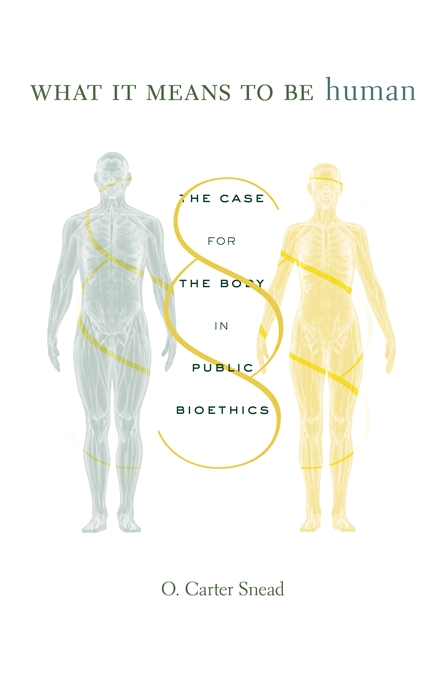 Cover: What It Means to Be Human: The Case for the Body in Public Bioethics, by O. Carter Snead, from Harvard University Press