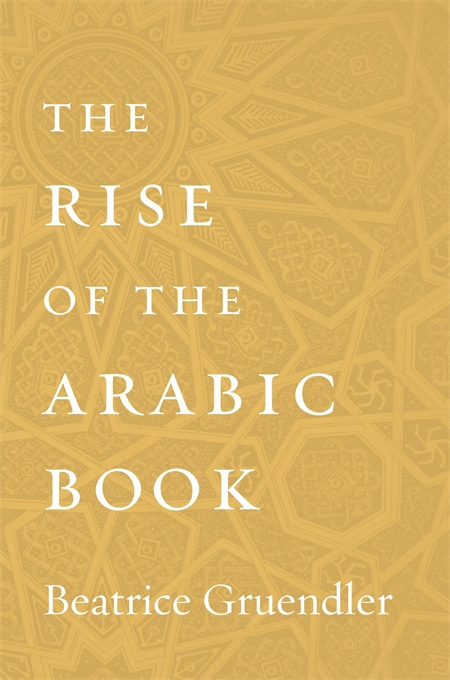 Cover: The Rise of the Arabic Book, from Harvard University Press