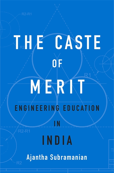 Cover: The Caste of Merit: Engineering Education in India, from Harvard University Press