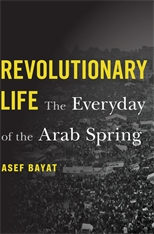 Cover: Revolutionary Life: The Everyday of the Arab Spring