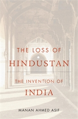 Cover: The Loss of Hindustan: The Invention of India