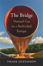 Cover: The Bridge: Natural Gas in a Redivided Europe, by Thane Gustafson, from Harvard University Press