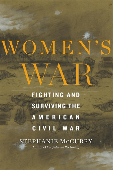 Cover: Women's War: Fighting and Surviving the American Civil War, from Harvard University Press