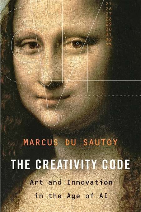 Cover: The Creativity Code: Art and Innovation in the Age of AI, by Marcus du Sautoy, from Harvard University Press