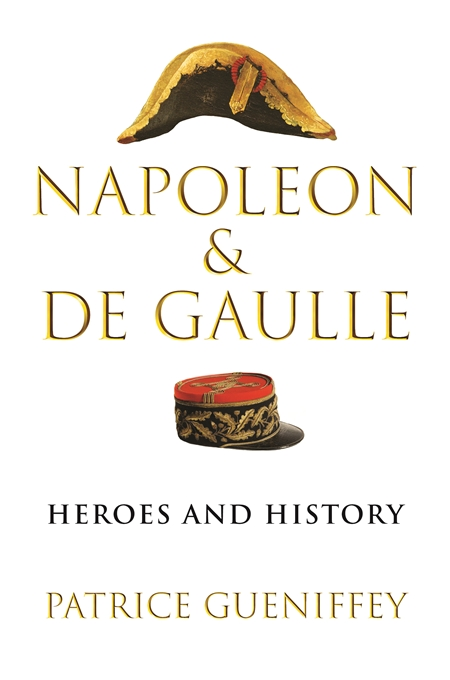 Cover: Napoleon and de Gaulle: Heroes and History, from Harvard University Press