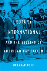 Cover: Rotary International and the Selling of American Capitalism