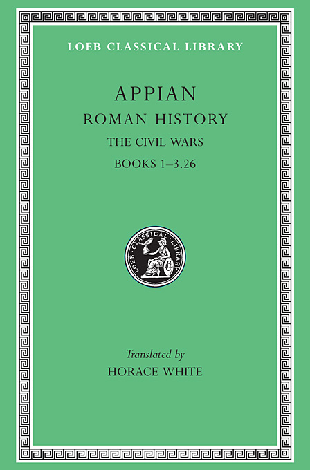 Cover: Roman History, Volume III: The Civil Wars, Books 1-3.26, from Harvard University Press
