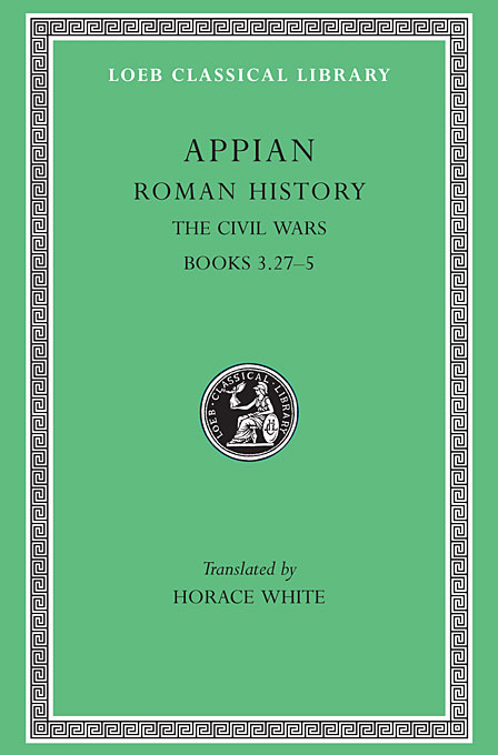 Cover: Roman History, Volume IV: The Civil Wars, Books 3.27-5, from Harvard University Press